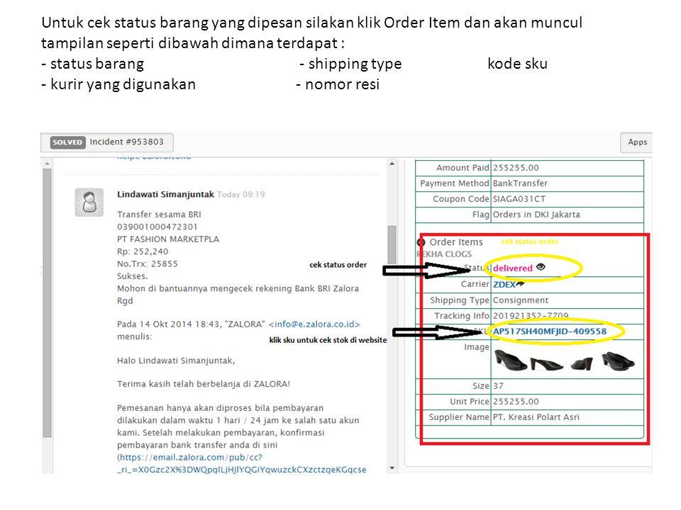 Untuk cek status barang yang dipesan silakan klik Order Item dan akan muncul tampilan seperti dibawah dimana terdapat : - status barang - shipping type kode sku - kurir yang digunakan - nomor resi