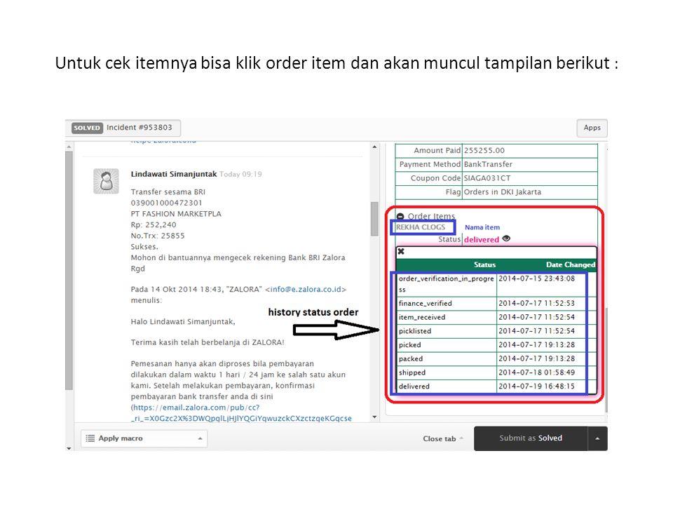 Untuk cek itemnya bisa klik order item dan akan muncul tampilan berikut :