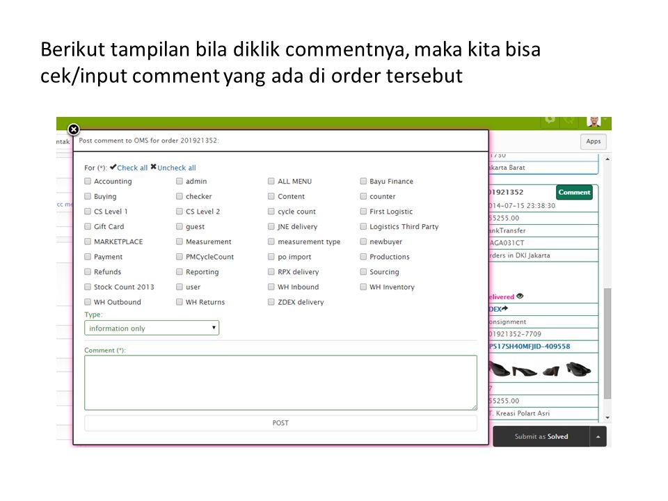 Berikut tampilan bila diklik commentnya, maka kita bisa cek/input comment yang ada di order tersebut