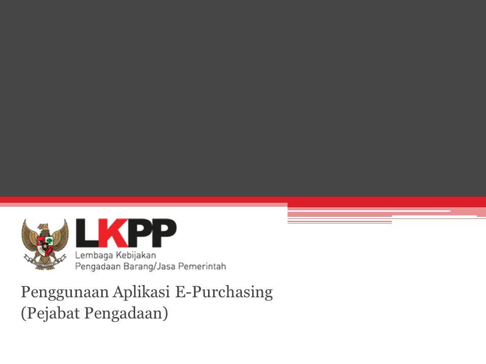 Penggunaan Aplikasi E-Purchasing (Pejabat Pengadaan)