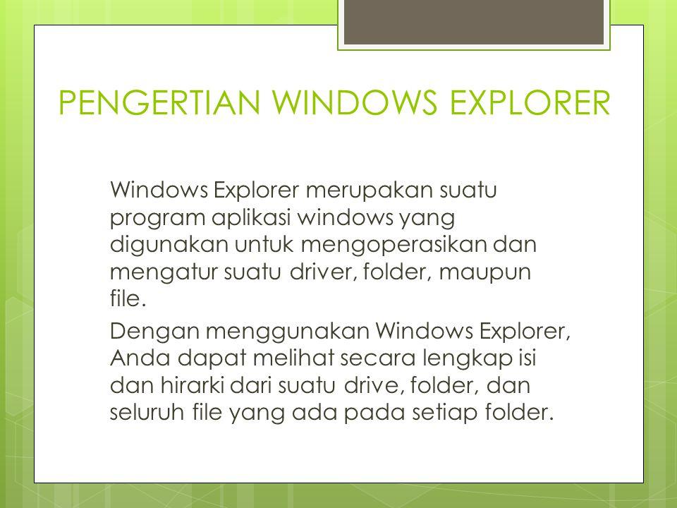 MENAMPILKAN PROPERTI FILE Cara untuk menampilkan property file adalah sebagai berikut : 1) Aktifkan Windows Explorer, pilih ke folder di mana file berada.