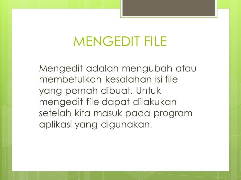 MENYIMPAN FILE File yang sudah diedit atau dibuat dapat langsung disimpan, Caranya adalah : Klik menu file lalu pilih save atau bisa juga menggunakan klik dua kali pada ikon disket, atau menggunakan kombinasi tombol ctrl + S padakeyboard.