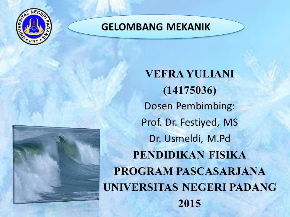 VEFRA YULIANI (14175036) Dosen Pembimbing: Prof.Dr.