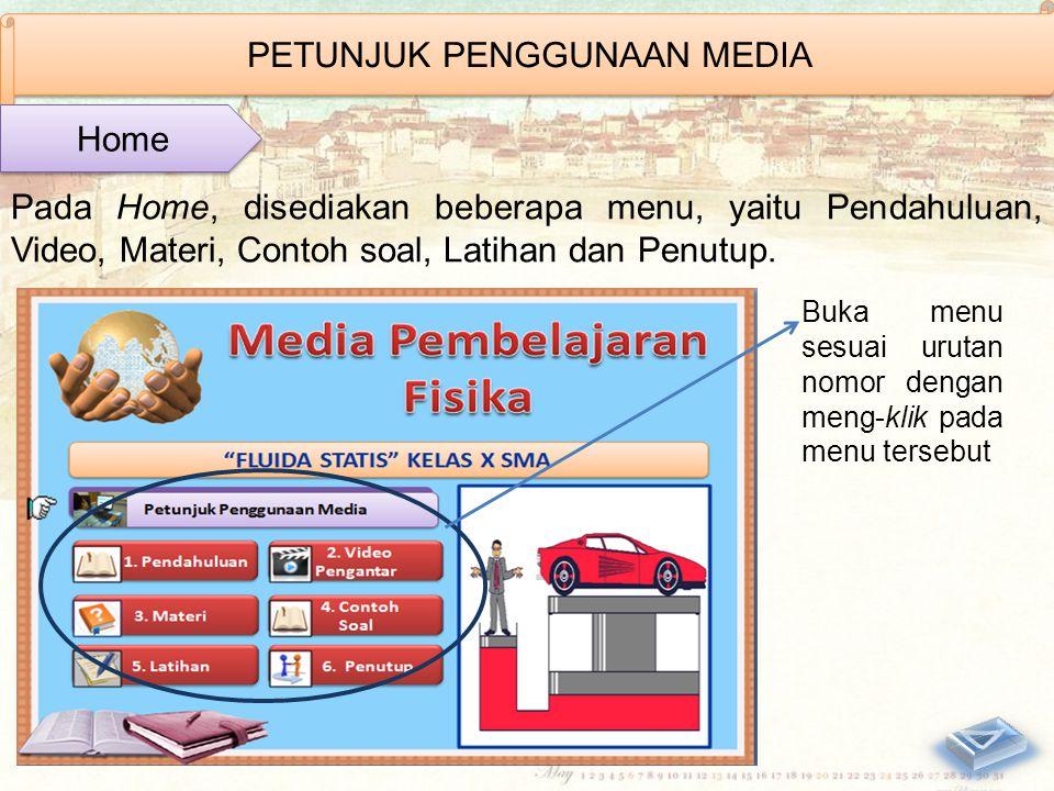 PETUNJUK PENGGUNAAN MEDIA Pada Home, disediakan beberapa menu, yaitu Pendahuluan, Video, Materi, Contoh soal, Latihan dan Penutup.