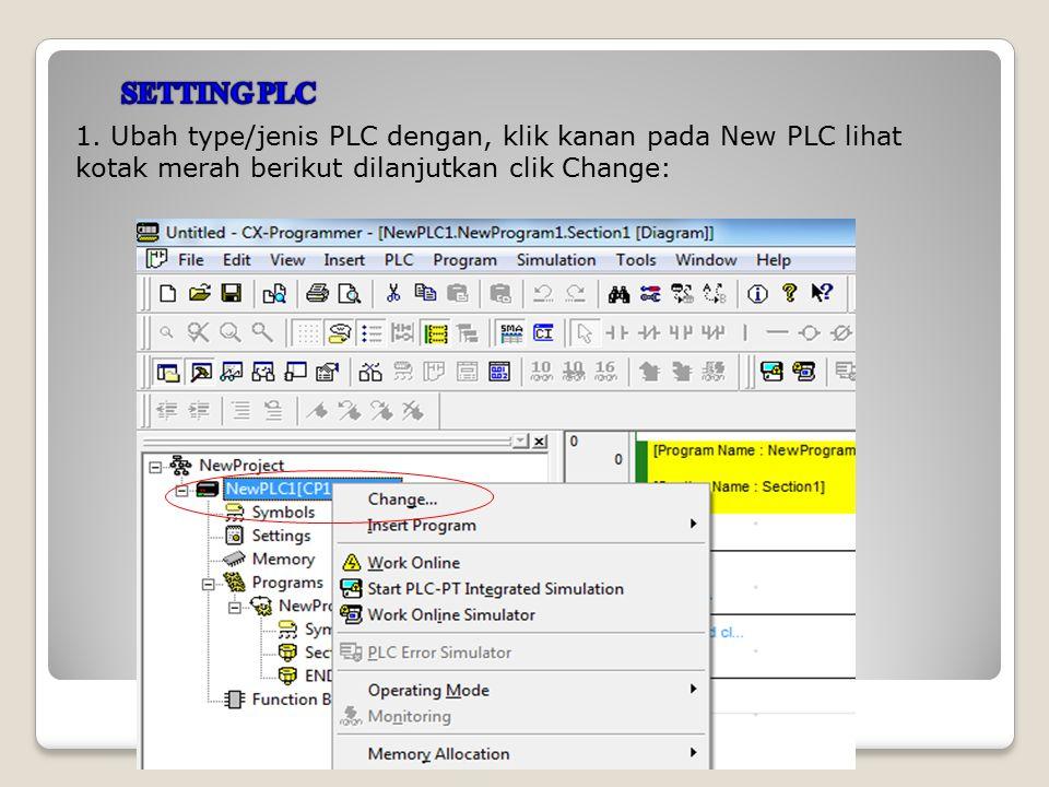 1. Ubah type/jenis PLC dengan, klik kanan pada New PLC lihat kotak merah berikut dilanjutkan clik Change:
