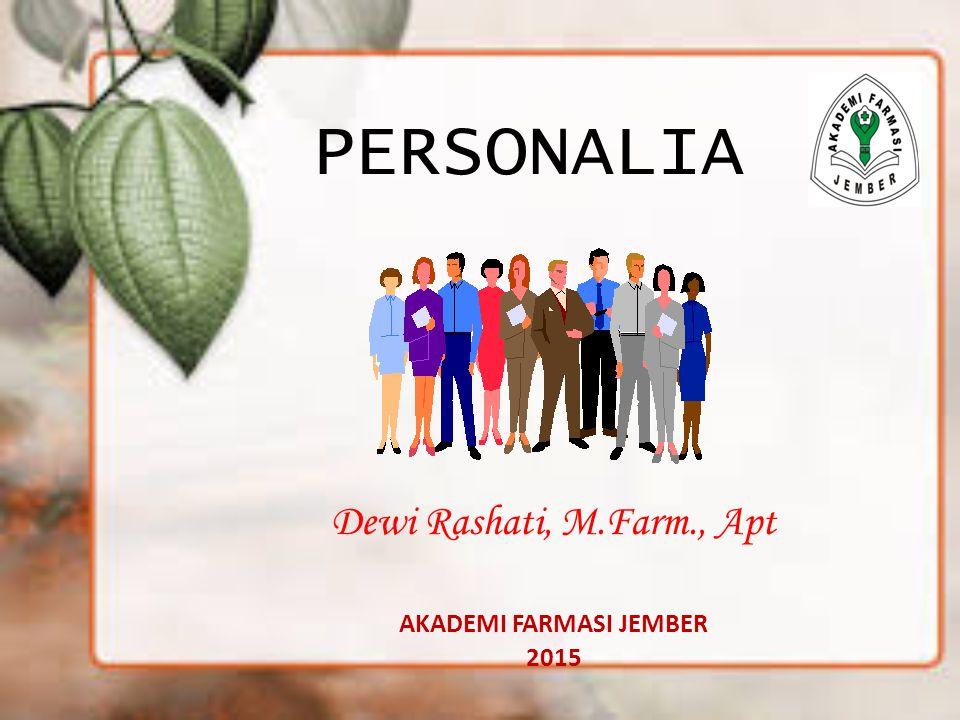 PERSONALIA Dewi Rashati, M.Farm., Apt AKADEMI FARMASI JEMBER 2015