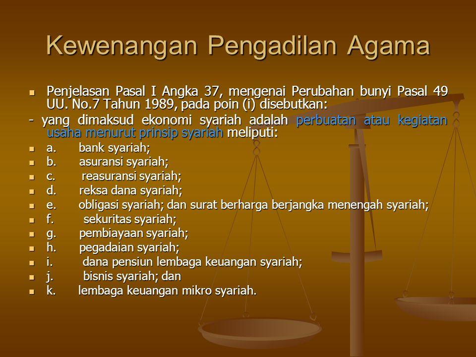 Kewenangan Pengadilan Agama Penjelasan Pasal I Angka 37, mengenai Perubahan bunyi Pasal 49 UU.