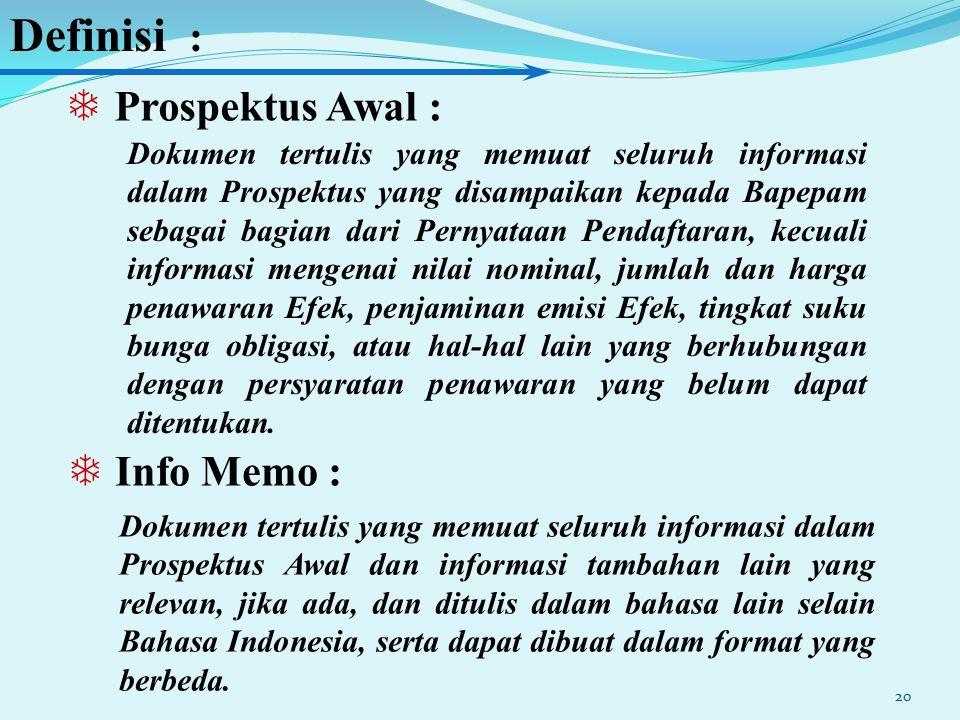 20 T Prospektus Awal : Dokumen tertulis yang memuat seluruh informasi dalam Prospektus yang disampaikan kepada Bapepam sebagai bagian dari Pernyataan