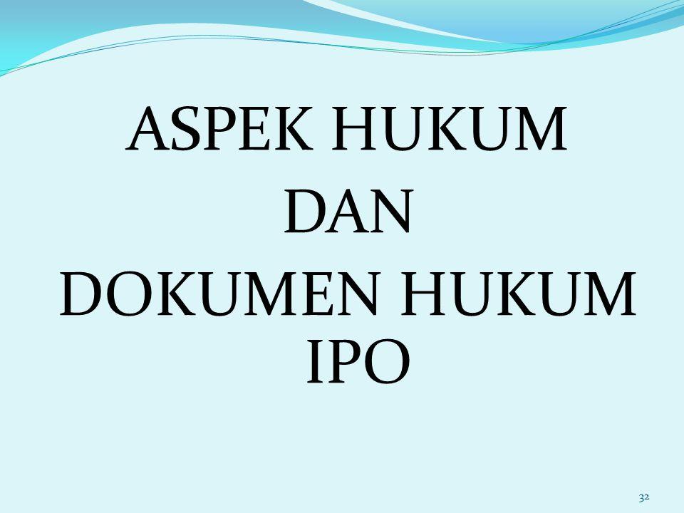 ASPEK HUKUM DAN DOKUMEN HUKUM IPO 32