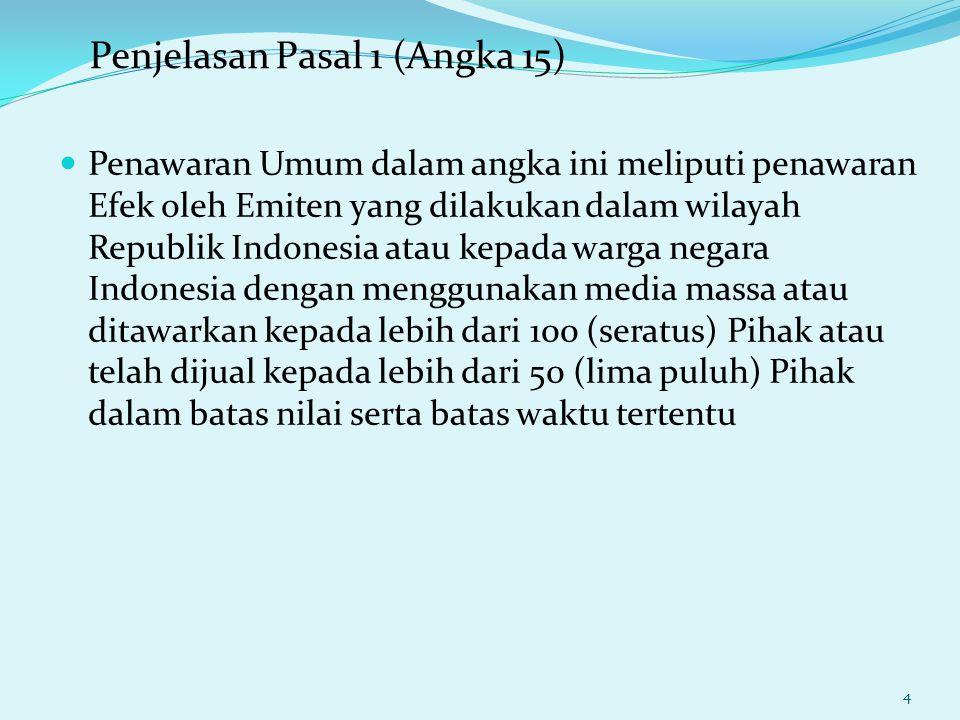 Penawaran Umum dalam angka ini meliputi penawaran Efek oleh Emiten yang dilakukan dalam wilayah Republik Indonesia atau kepada warga negara Indonesia