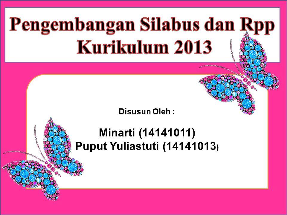 Disusun Oleh : Minarti (14141011) Puput Yuliastuti (14141013 )