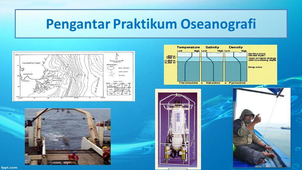 Deskripsi Singkat Praktikum ini memberikan pengetahuan kapada mahasiswa mengenai pengolahan data dan intrepertasinya dari beberapa parameter oseanografi serta kaitannya dengan dunia perikanan.
