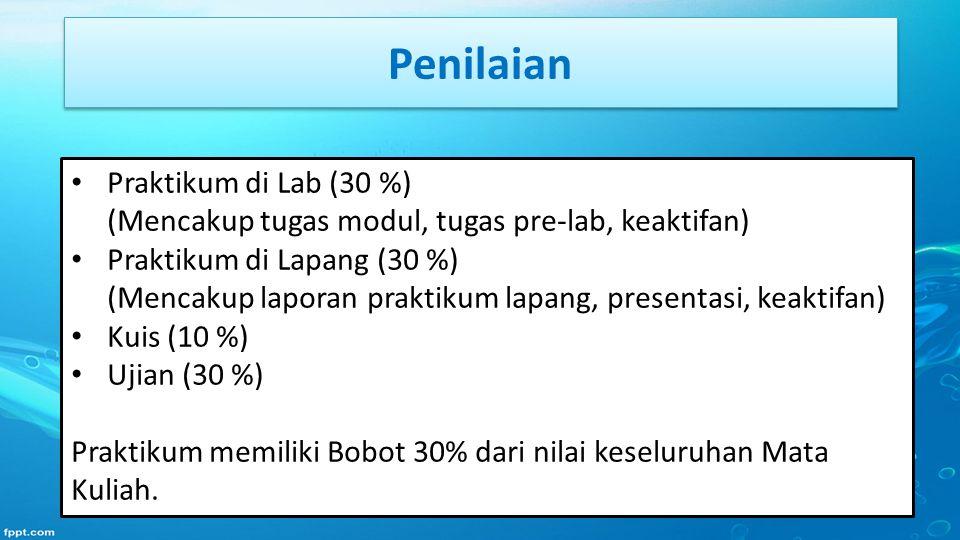 Penilaian Praktikum di Lab (30 %) (Mencakup tugas modul, tugas pre-lab, keaktifan) Praktikum di Lapang (30 %) (Mencakup laporan praktikum lapang, pres