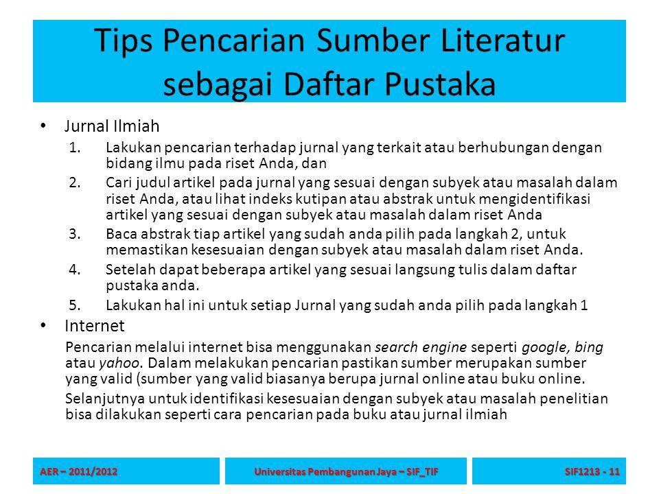 Tips Pencarian Sumber Literatur sebagai Daftar Pustaka Jurnal Ilmiah 1.Lakukan pencarian terhadap jurnal yang terkait atau berhubungan dengan bidang i