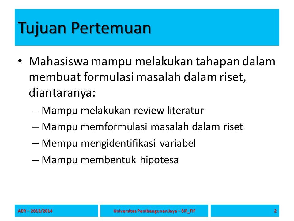 Tujuan Pertemuan Mahasiswa mampu melakukan tahapan dalam membuat formulasi masalah dalam riset, diantaranya: – Mampu melakukan review literatur – Mamp