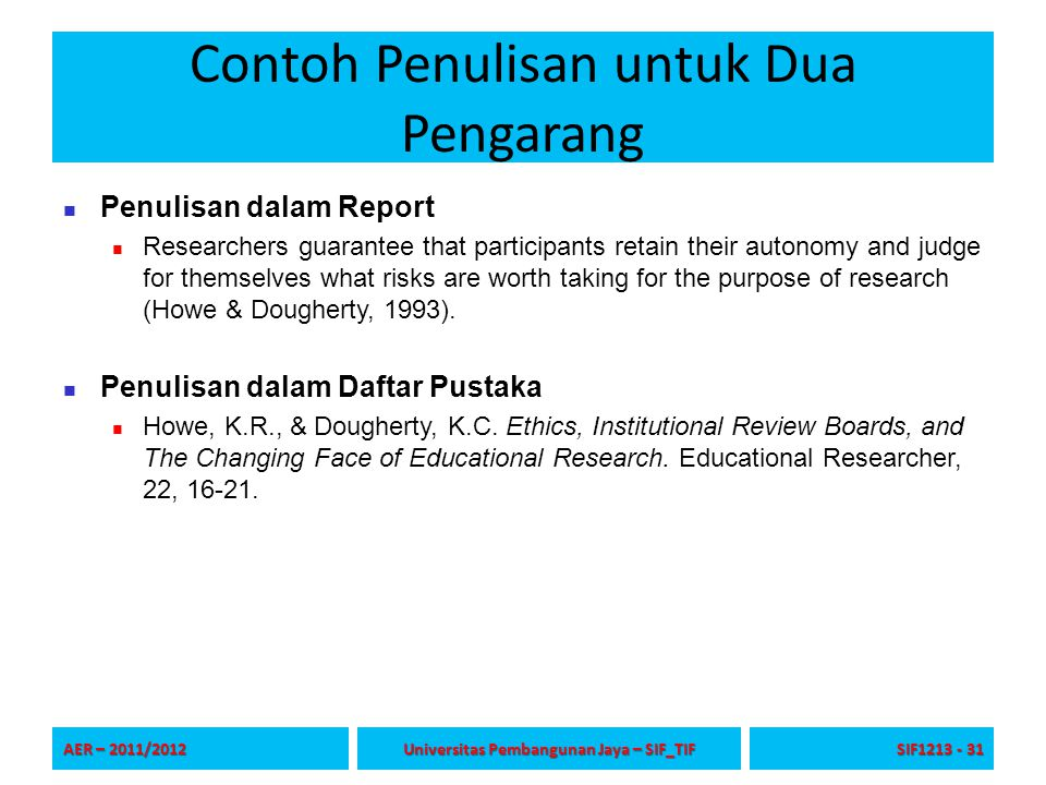 Contoh Penulisan untuk Dua Pengarang Penulisan dalam Report Researchers guarantee that participants retain their autonomy and judge for themselves wha