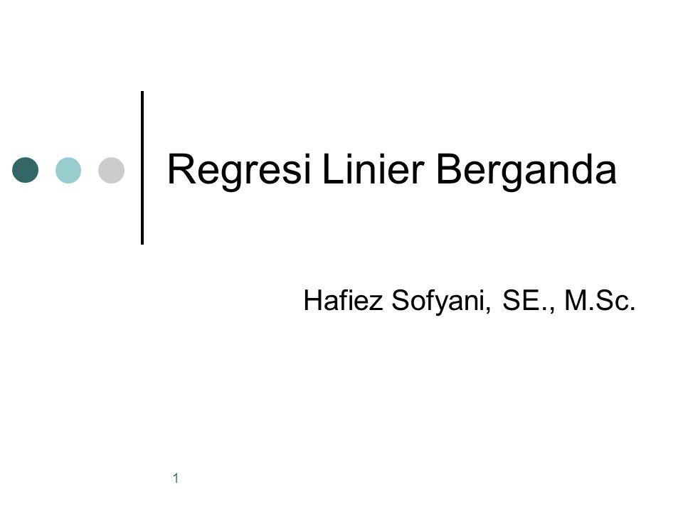 21 Uji Parsial Koefisien Regresi Tahapan Ujinya : 1.Hipotesis = H 0 :  j  0 H 1 :  j  0 dimana  j merupakan koefisien yang akan diuji