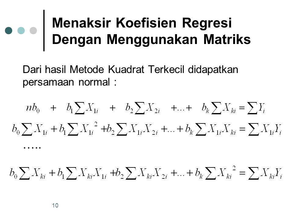 9 Regresi Linier Berganda Misalkan model regresi dengan kasus 2 peubah bebas X 1 dan X 2 maka modelnya : Sehingga setiap pengamatan Akan memenuhi pers