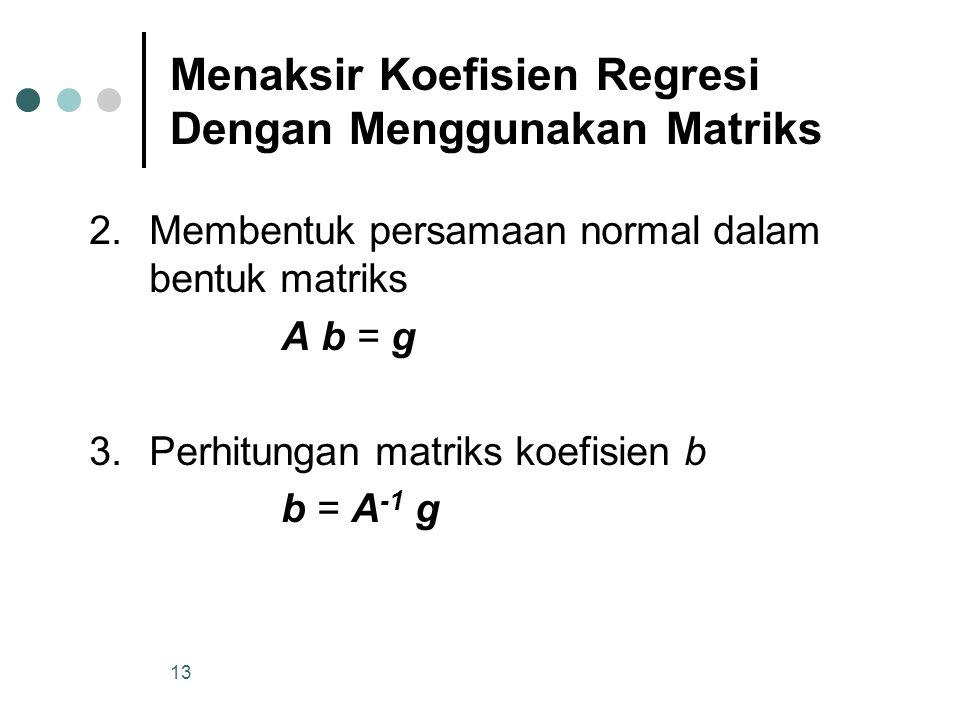 12 Menaksir Koefisien Regresi Dengan Menggunakan Matriks