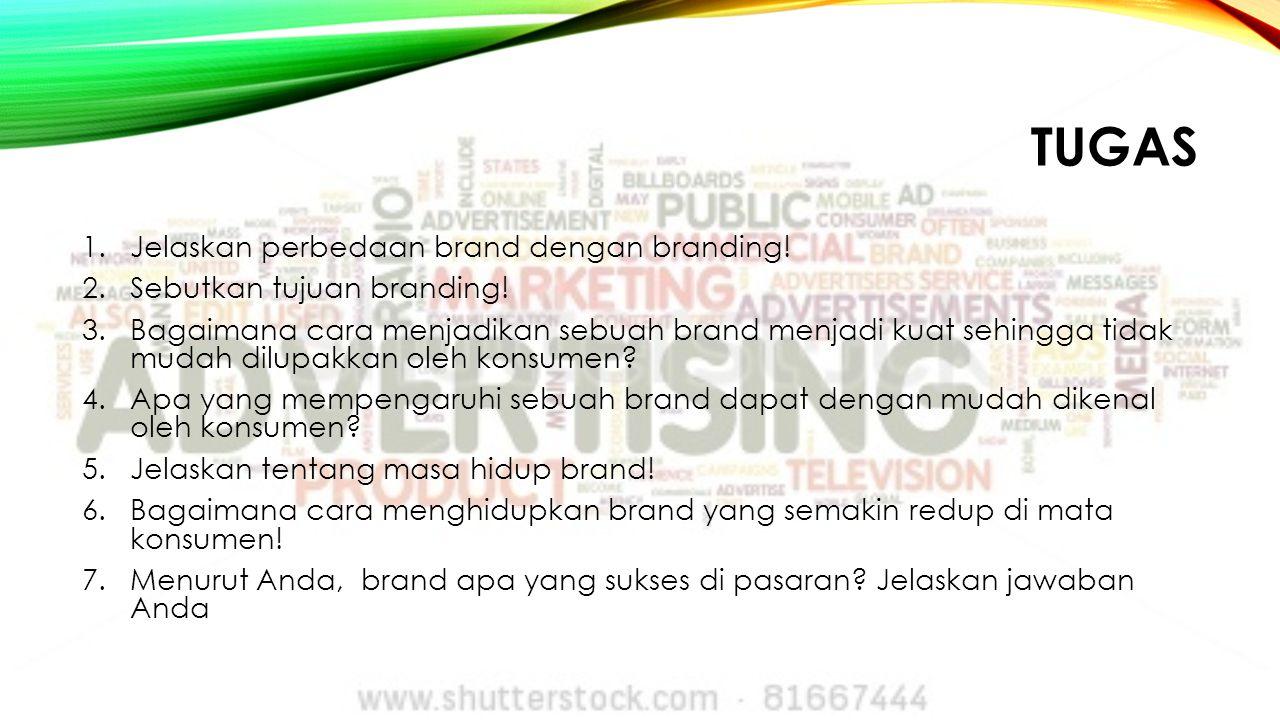 TUGAS 1.Jelaskan perbedaan brand dengan branding.2.Sebutkan tujuan branding.