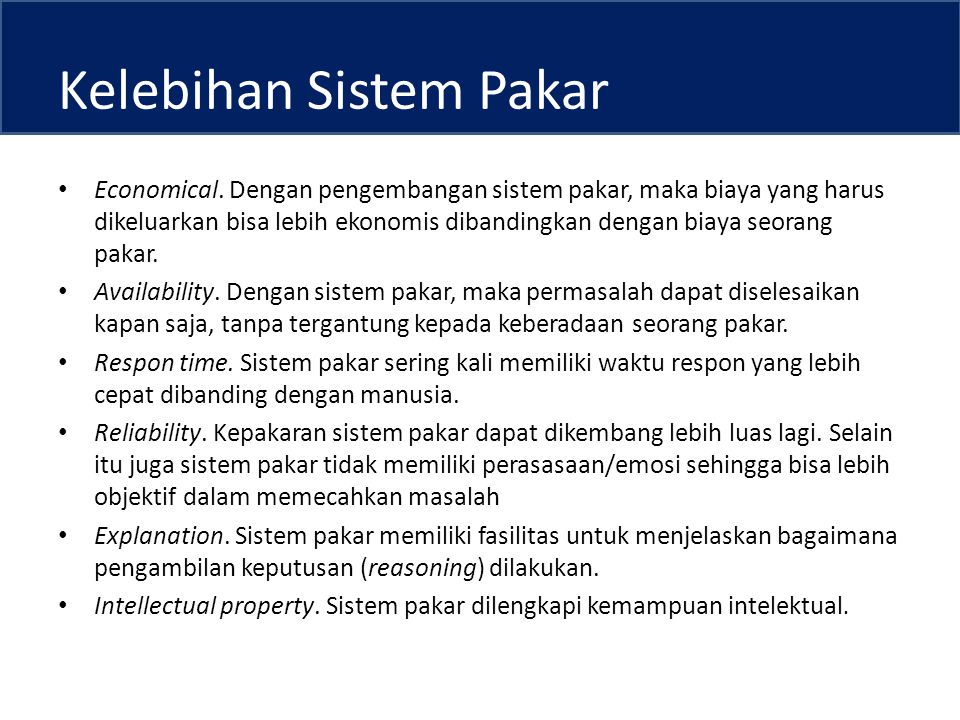 Kelebihan Sistem Pakar Economical.