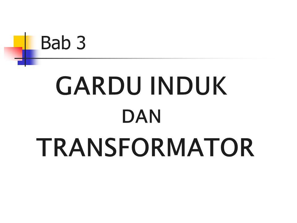 Bab 3 GARDU INDUK DAN TRANSFORMATOR
