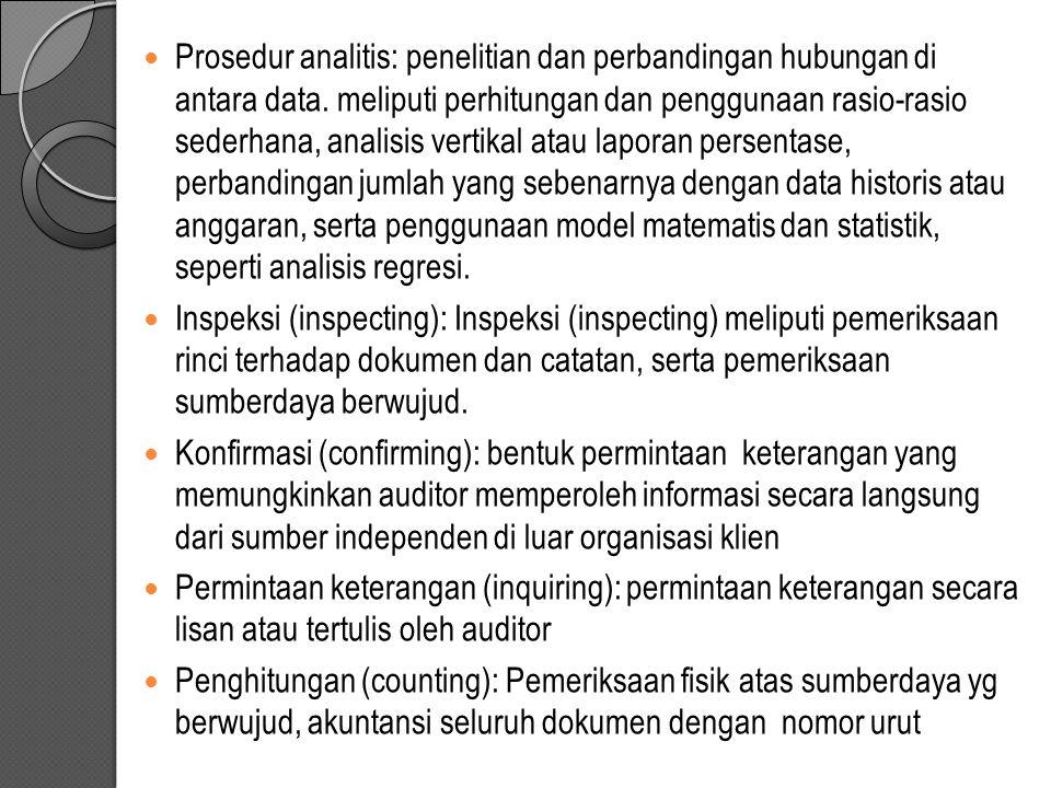 Prosedur analitis: penelitian dan perbandingan hubungan di antara data. meliputi perhitungan dan penggunaan rasio-rasio sederhana, analisis vertikal a