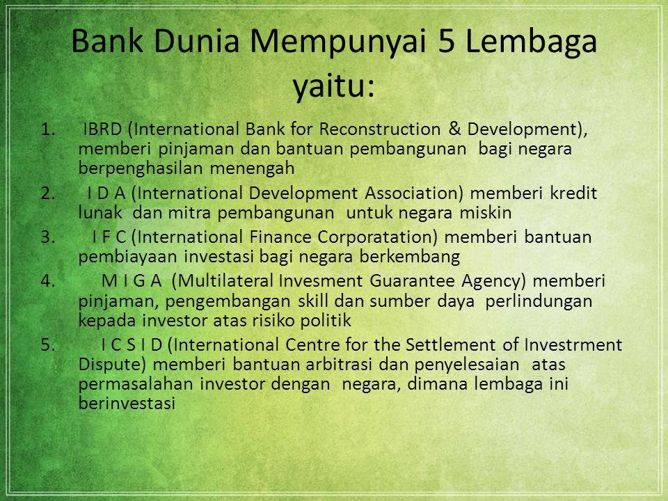 Negara yang Dapat Meminjam Bank Dunia dapat memberikan pinjaman kepada Pemerintah negara-negara anggota atau kepada Organisasi-organisasi Pemerintah/s