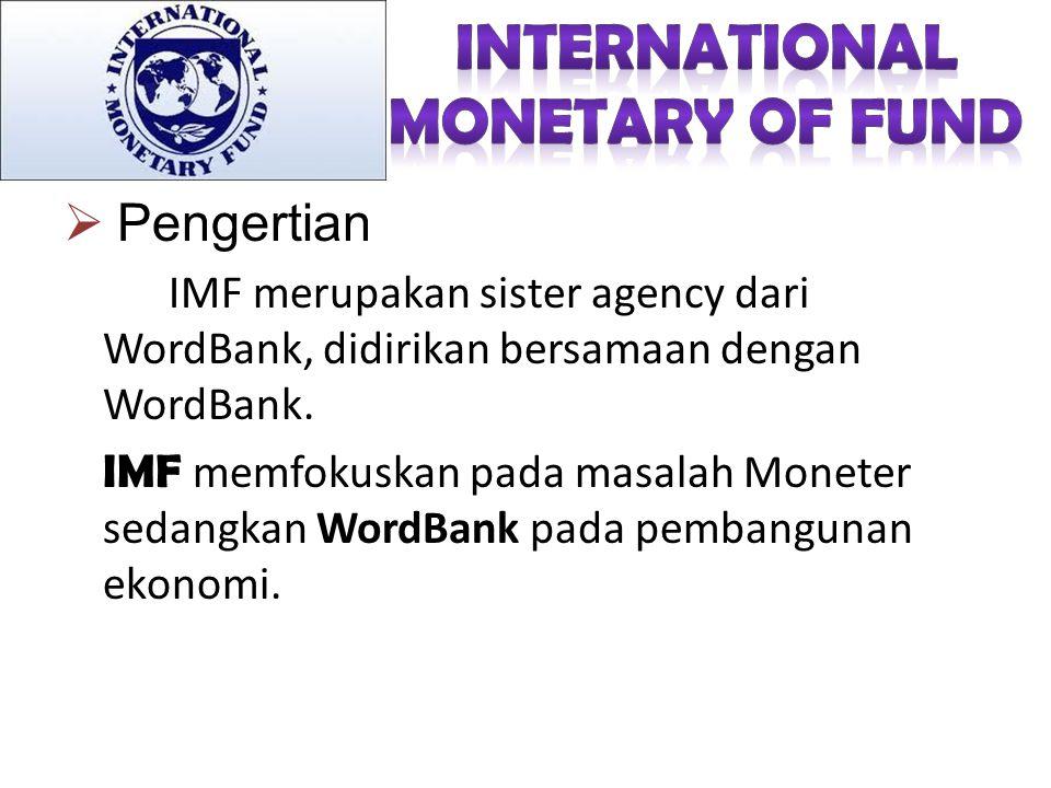 Bank Dunia berhubungan erat dengan IMF,United Nation,UNDP,FAO,UNESCO Bank Dunia berlaku sebagai agen pelakasanaan untuk study kelayakan sebelum pennan