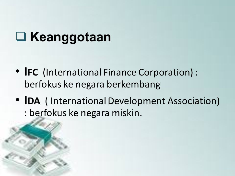 5.Consultative Group on Indonesia(CGI) Merupakan lembaga keuangan yang beroperasi di bulan februari 1967 dan pada tanggal 25 maret 1992 pemerintah Indonesia memutuskan untuk tidak lagi memperoleh dana dari International Government Group on Indonesia(IGGI).karena CGI dan IMF CGI (Consultative Group for Indonesia) merupakan konsorsium negara-negara dan lembaga-lembaga kreditor dan donor untuk Indonesia yang dibentuk pada tahun 1992 sebagai pengganti konsorsium yang sama yaitu IGGI (Inter-Governmental Group on Indonesia).