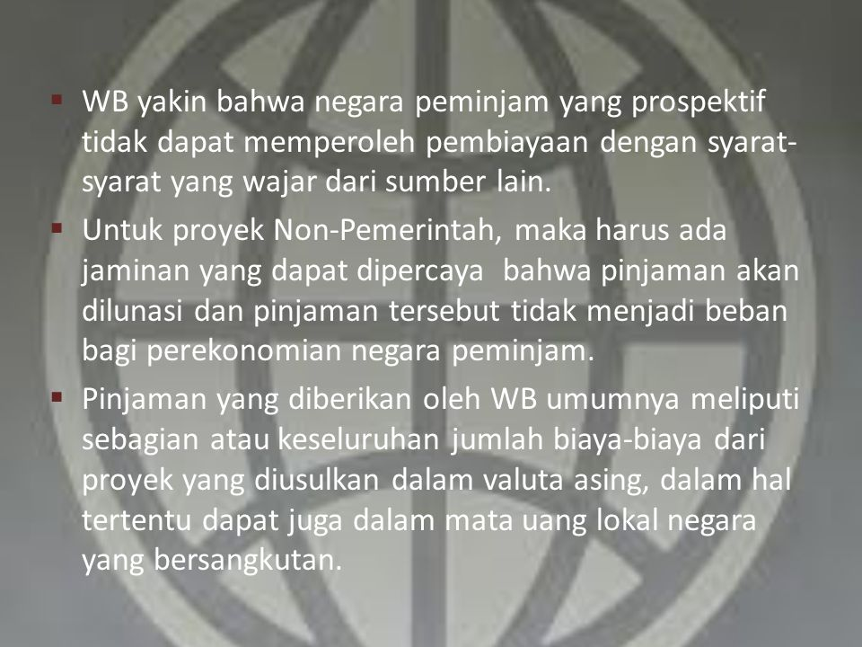 Yang Menjalankan Operasi Perusahaan Bank Dunia Seluruh kekuasaan Bank Dunia barada di bawah Dewan Komisaris yang terdiri dari para komisaris yang mewakili negara anggota(masing-masing negara anggota menunjuk satu prang komisarisnya).