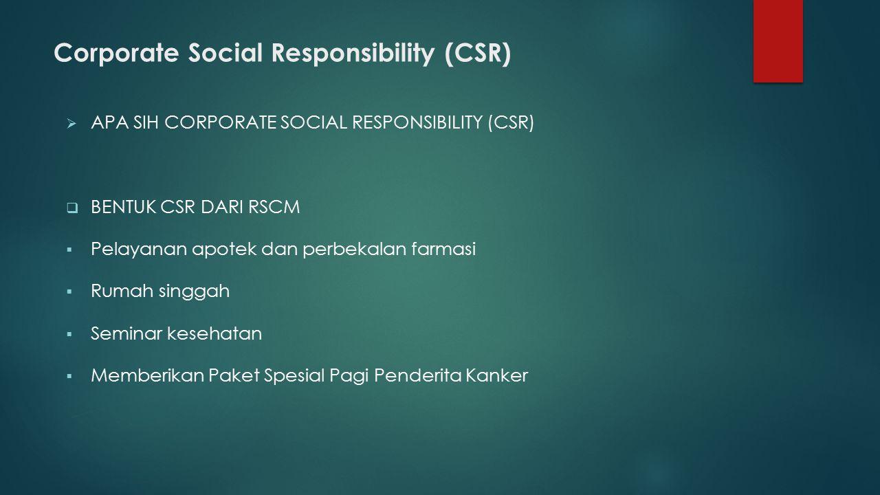 Corporate Social Responsibility (CSR)  APA SIH CORPORATE SOCIAL RESPONSIBILITY (CSR)  BENTUK CSR DARI RSCM  Pelayanan apotek dan perbekalan farmasi