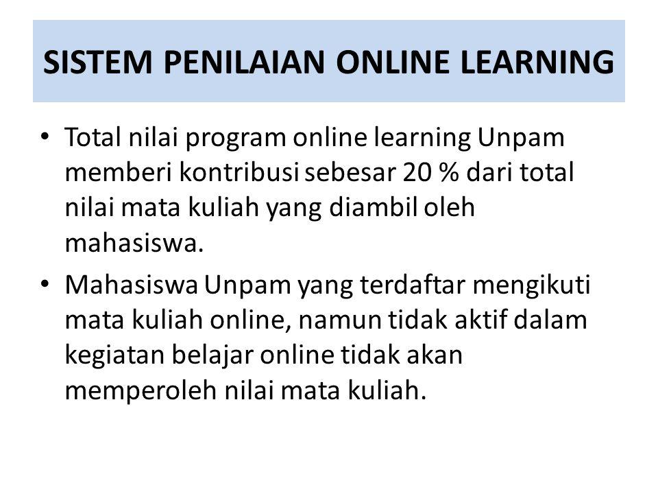 SISTEM PENILAIAN ONLINE LEARNING Total nilai program online learning Unpam memberi kontribusi sebesar 20 % dari total nilai mata kuliah yang diambil oleh mahasiswa.