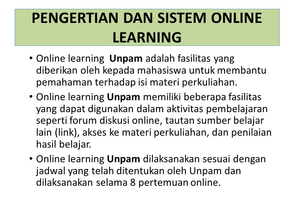 KOMPONEN NILAI ONLINE LEARNING UNPAM Komponen nilai Online learning terintegrasi ke dalam komponen tugas NOKOMPONENPROPORSINILAI PROPORSI NILAI ONLINE 1PERAN SERTA1010/45 X 204.4 2DISKUSI1515/45X2011.1 3EXERSISE / LATIHAN 2020/45X2020 JUMLAH45