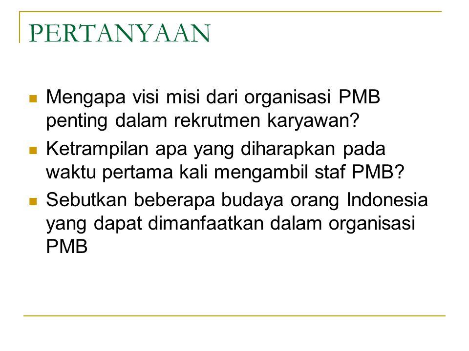 PERTANYAAN Mengapa visi misi dari organisasi PMB penting dalam rekrutmen karyawan.