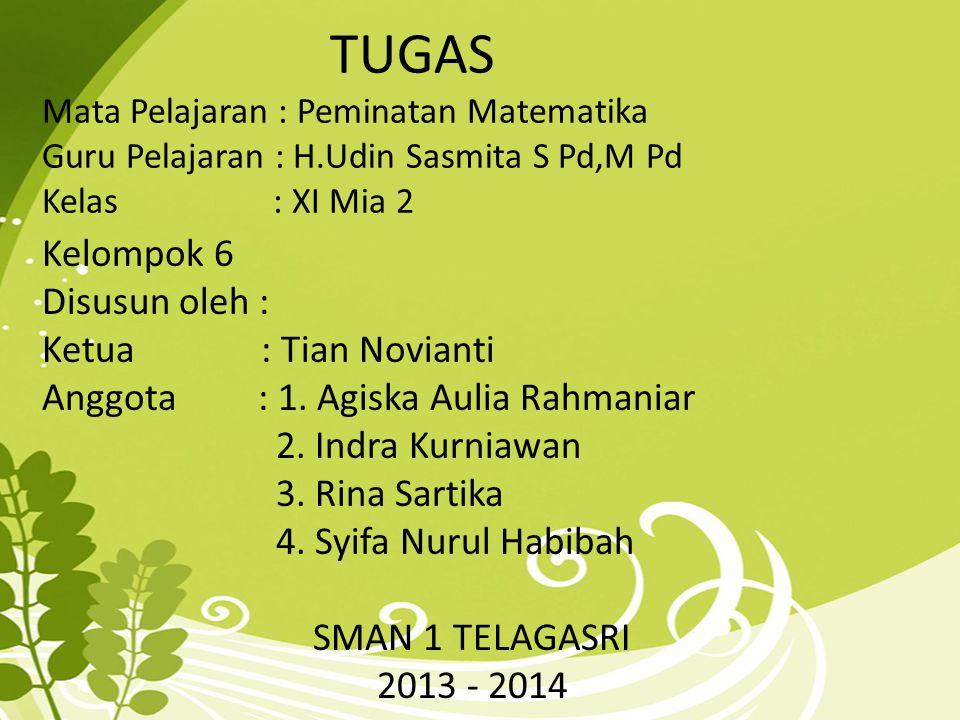Kelompok 6 Disusun oleh : Ketua : Tian Novianti Anggota : 1. Agiska Aulia Rahmaniar 2. Indra Kurniawan 3. Rina Sartika 4. Syifa Nurul Habibah SMAN 1 T