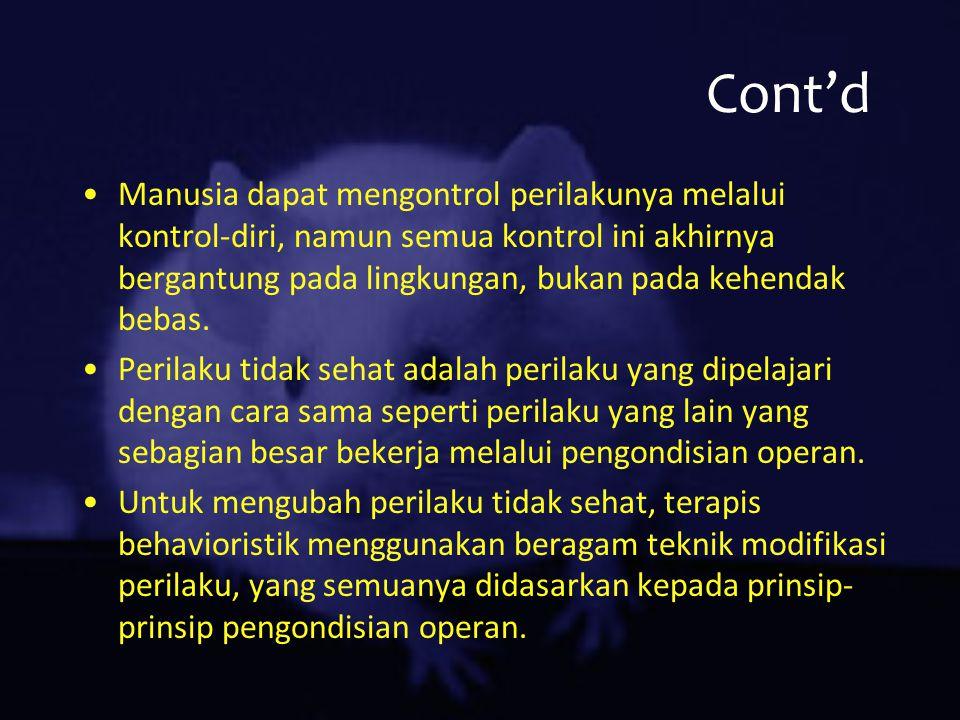 Cont'd Manusia dapat mengontrol perilakunya melalui kontrol-diri, namun semua kontrol ini akhirnya bergantung pada lingkungan, bukan pada kehendak beb