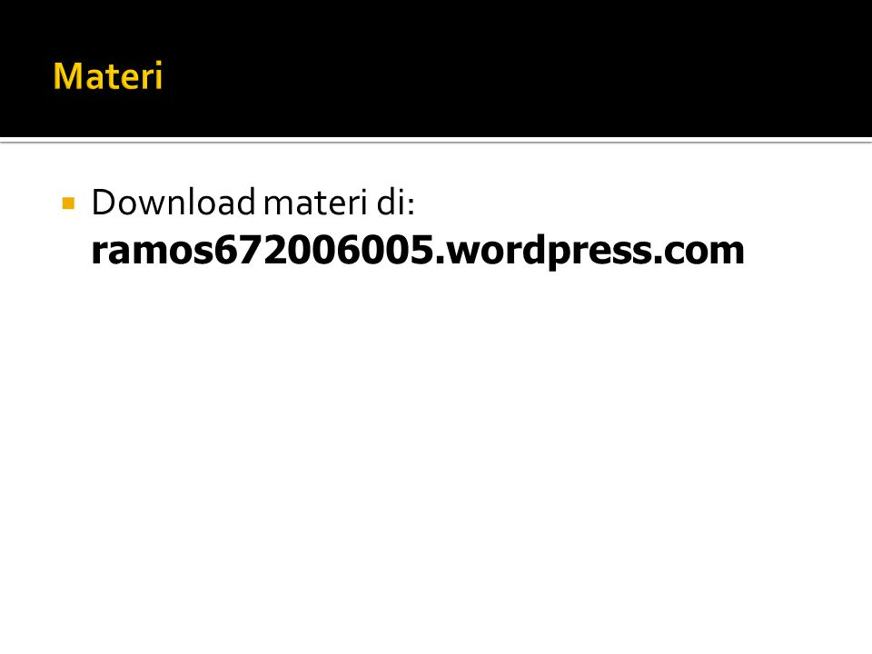  Download materi di: ramos672006005.wordpress.com