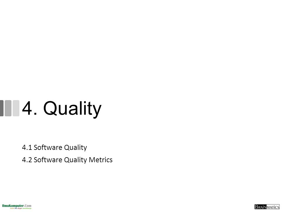 4. Quality 4.1 Software Quality 4.2 Software Quality Metrics