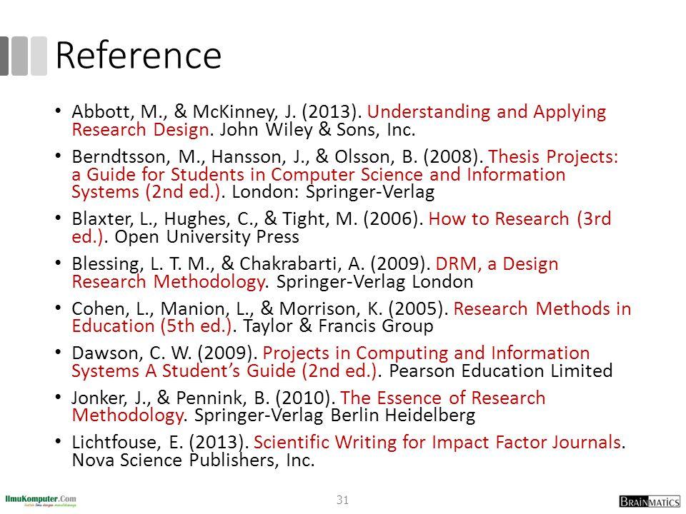 Reference Abbott, M., & McKinney, J.(2013). Understanding and Applying Research Design.
