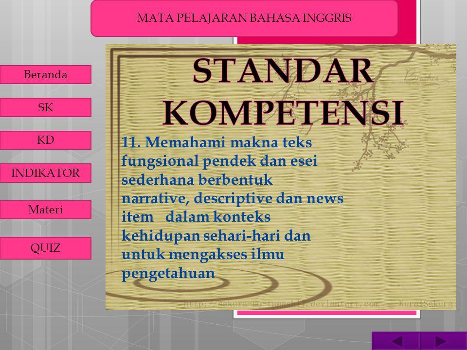 MATA PELAJARAN BAHASA INGGRIS Beranda SK KD INDIKATOR Materi QUIZ 11.