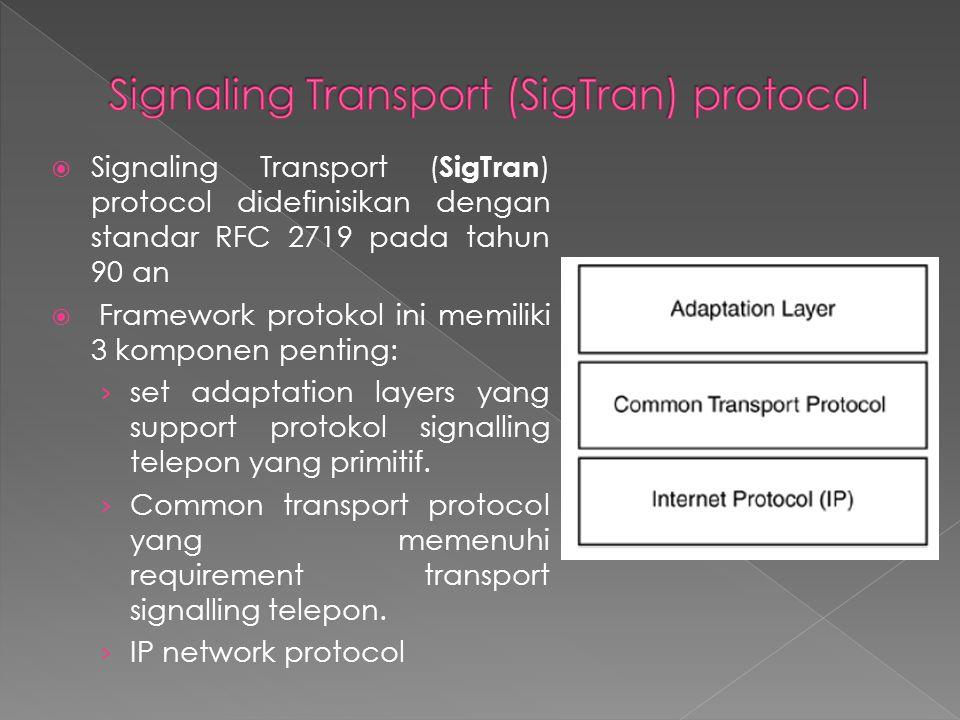 Protokol transport SIGTRAN yaitu Stream Control Transmission Protocol (SCTP), memungkinkan sinyal carrier untuk menggunakan infrastruktur IP untuk mentransmisikan SS7 melalui jaringan IP tersebut.