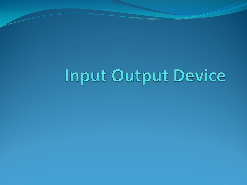 Overview Input dan output pada komputer merupakan hal yang mendasar bagi sebuah sistem komputer, selain dari pemrosesan.