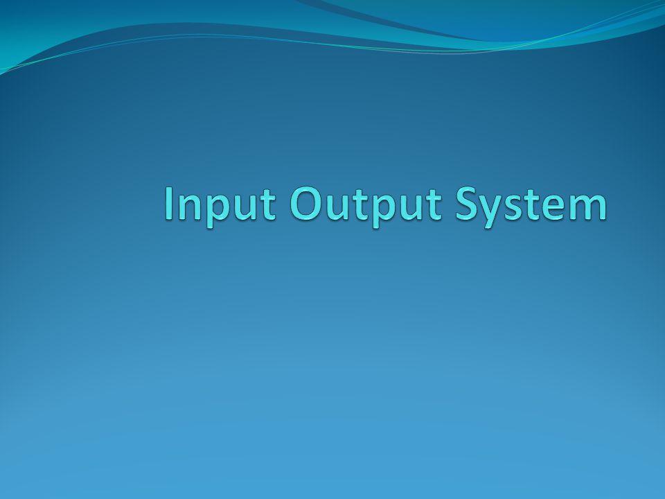 TIU Memahami konsep I/O system Memahami mekasnisme dasar dalam I/O system