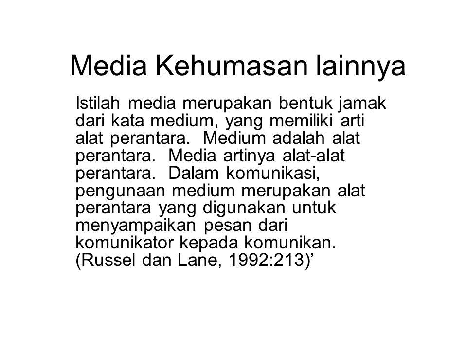 Media Kehumasan lainnya Istilah media merupakan bentuk jamak dari kata medium, yang memiliki arti alat perantara.