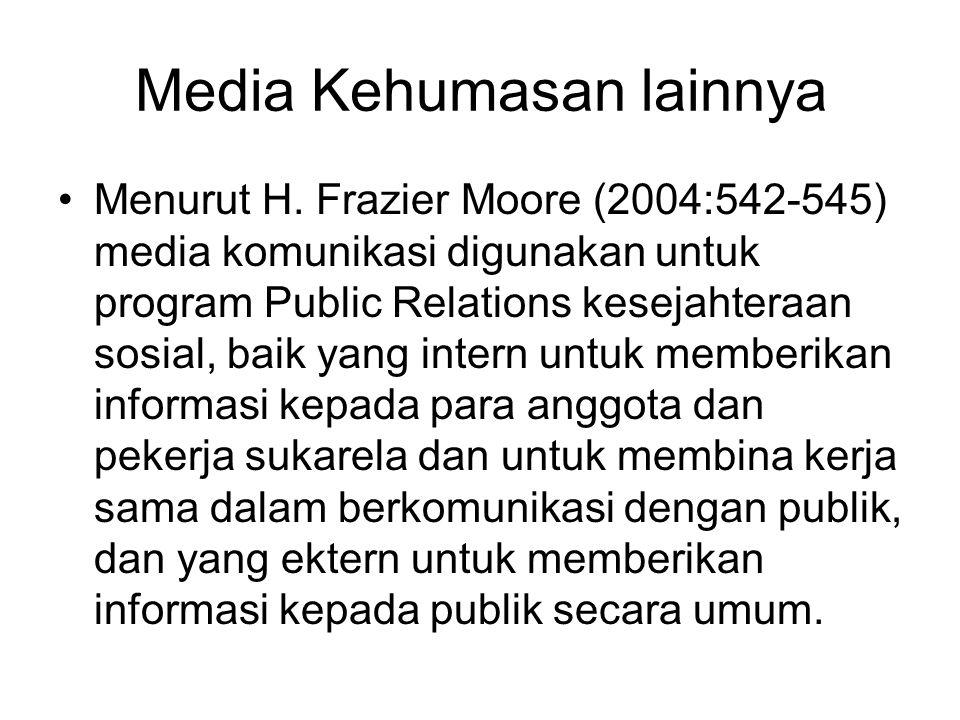 Media Kehumasan lainnya Selanjautnya menurut Ruslan (2002;25) Media kehumasan terdiri dari beberapa jenis yaitu : 1.
