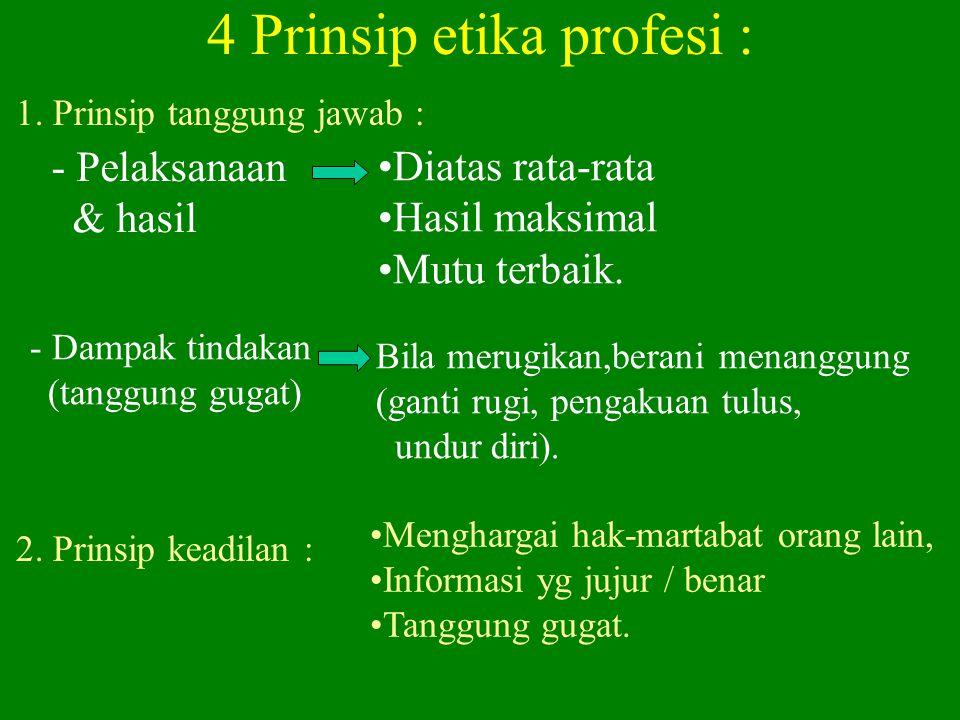 2 Teori etika : Etika Deonatologi (deon=kewajiban), tindakan baik(etis) apabila sesuai kewajiban. (tanpa syarat). Etika Teleologi, tindakan baik(etis)