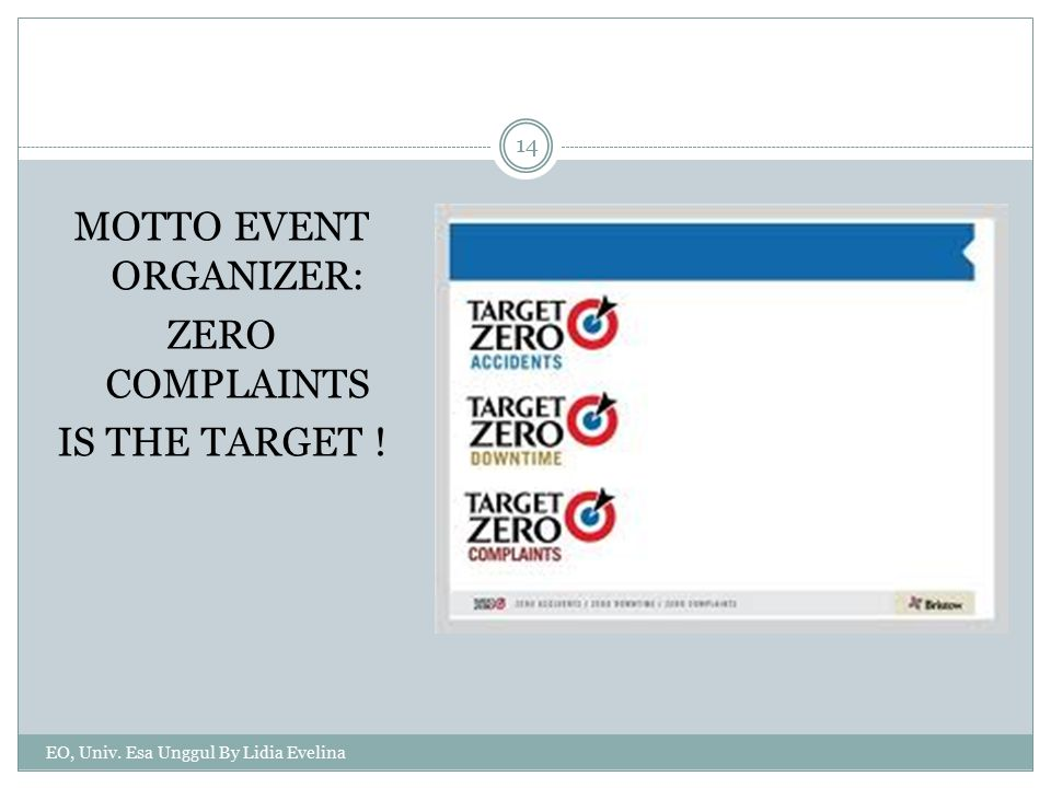 MOTTO EVENT ORGANIZER: ZERO COMPLAINTS IS THE TARGET ! EO, Univ. Esa Unggul By Lidia Evelina 14