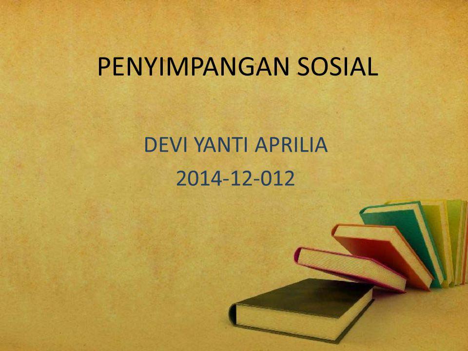 PENYIMPANGAN SOSIAL DEVI YANTI APRILIA 2014-12-012