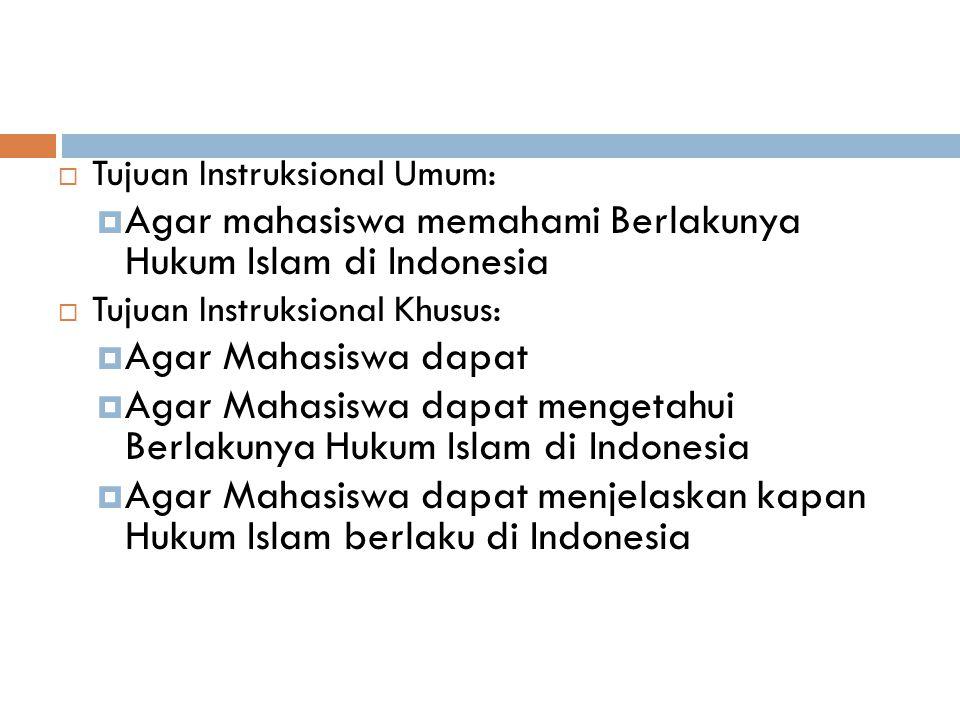 MATERI PERTEMUAN 13 BERLAKUNYA HUKUM ISLAM DI INDONESIA
